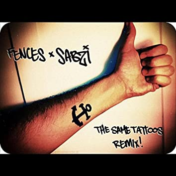 The Same Tattoos [Sabzi Remix]
