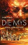 Die Mys: Fürst der Tränen (Steph McKay Serie 2)