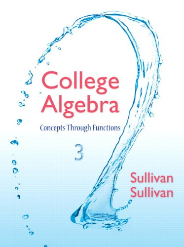 College Algebra: Concepts Through Functions (3rd Edition)