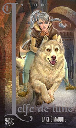 L'Elfe de lune - tome 1 La cité maudite (01)