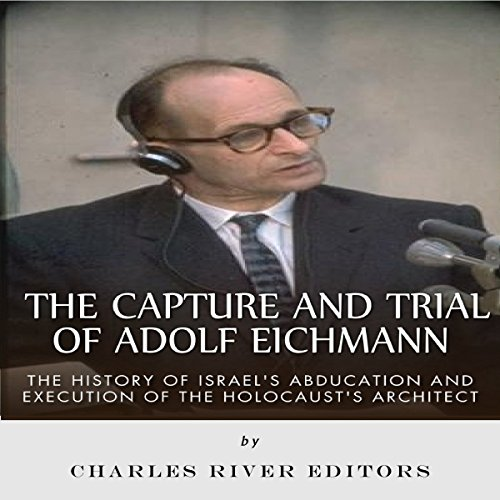 The Capture and Trial of Adolf Eichmann cover art