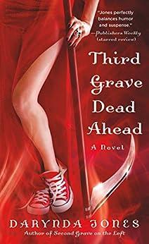 Third Grave Dead Ahead (Charley Davidson Book 3) by [Darynda Jones]