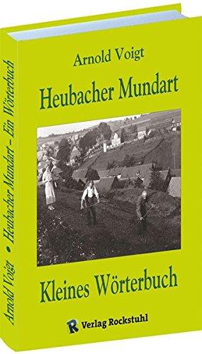 Kleines Wörterbuch der Mundart von Heubach in Thüringen