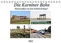 Die Karniner Bahn - Wiederaufbau vor dem Verkehrskollaps? (Tischkalender 2022 DIN A5 quer): Wiederaufbau dieser wichtigen Bahnstrecke (Monatskalender, 14 Seiten )