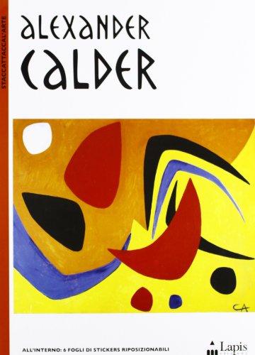 Alexander Calder. Con adesivi. Ediz. illustrata