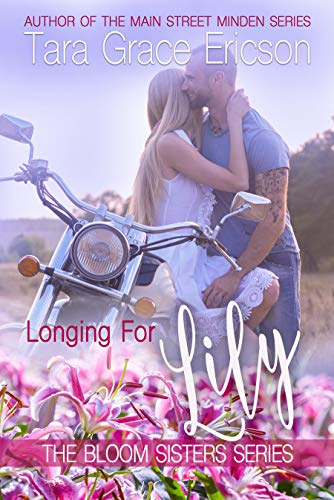Longing for Lily: A Christian Second-Chance Romance (Bloom Sisters Book 5) by [Tara Grace Ericson]