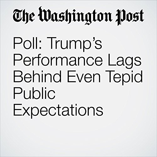 Poll: Trump's Performance Lags Behind Even Tepid Public Expectations copertina