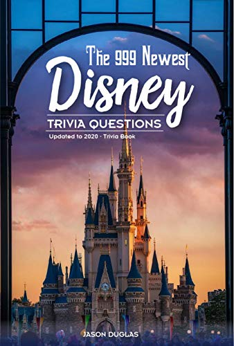 THE 999 NEWEST  DISNEY  TRIVIA QUESTIONS  Updated to 2020 – Trivia Book: The Must Read Book for people who love Walt Disney (English Edition)