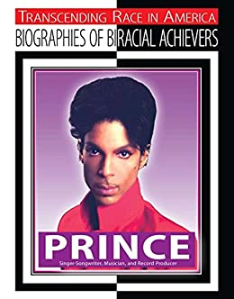 Prince: Singer-Songwriter, Musician, and Record Producer (Transcending Race in America: Biographie) by [David Robson]