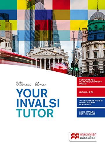 Your INVALSI tutor. Per le Scuole superiori. Con e-book. Con espansione online