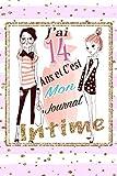 J'ai 14 et C'est Mon Journal Intime: Cadeau fille 14 ans Anniversaire , Idée Cadeau fille 14 ans original, Journal Intime de mes quatorze ans