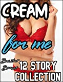 CREAM FOR ME 12 Story Collection