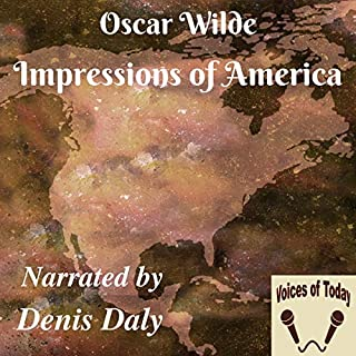 Impressions of America                   By:                                                                                                                                 Oscar Wilde                               Narrated by:                                                                                                                                 Denis Daly                      Length: 31 mins     Not rated yet     Overall 0.0