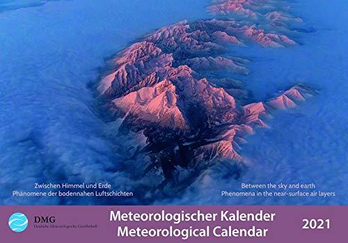 Meteorologischer Kalender 2021 - Meteorological Calendar: Zwischen Himmel und Erde - Phänomene der bodennahen Luftschichten; Between the sky and earth - Phenomena in the near-surface air layers