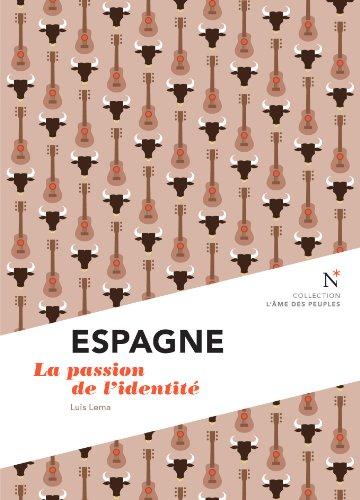Espagne : La passion de l'identité: L'Âme des Peuples (French Edition)