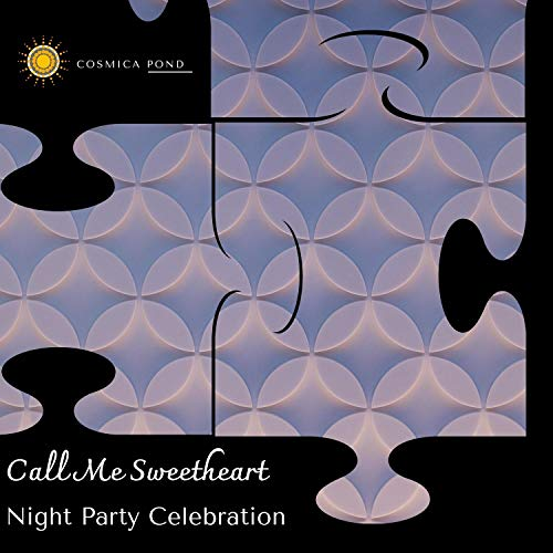 Call Me Sweetheart - Night Party Celebration