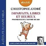 Imparfaits, libres et heureux - Pratiques de l'estime de soi - Format Téléchargement Audio - 21,50 €