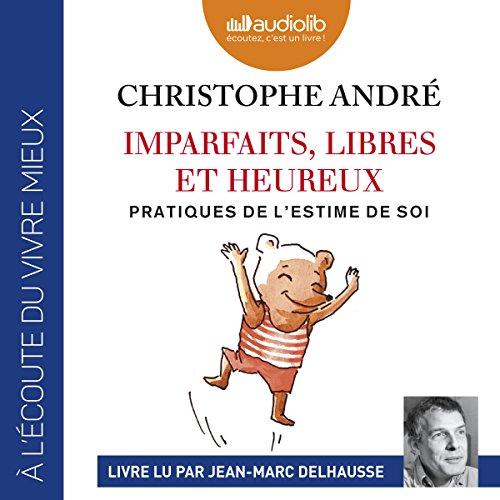 CHRISTOPHE ANDRÉ - IMPARFAITS LIBRES ET HEUREUX [2018] [MP3 192KBPS]