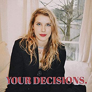 Your Decisions