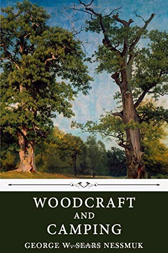 Woodcraft and Camping by George W. Sears Nessmuk