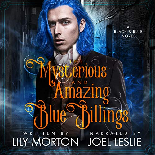 The Mysterious and Amazing Blue Billings Audiobook By Lily Morton cover art