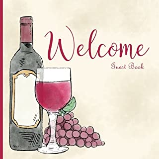 Guest Book Welcome: BIG SIZE 8.5X8.5, Wine Guest book Sign for any Anniversary, Guest Book Vintage, Guest Book Unique, Guest Book Vacation Home, Guest ... Book Birthday: Volume 1 (Guest Book Sign In)