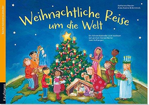 Weihnachtliche Reise um die Welt: Bastel-Adventskalender (Adventskalender mit Geschichten für Kinder: Ein Buch zum Vorlesen und Basteln)