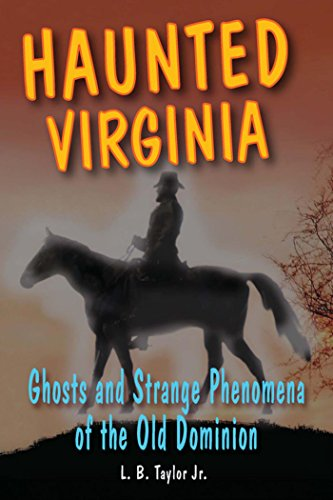 Haunted Virginia: Ghosts and Strange Phenomena of the Old Dominion (Haunted Series) (English Edition)