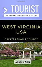 Greater Than a Tourist- West Virginia USA: 50 Travel Tips from a Local