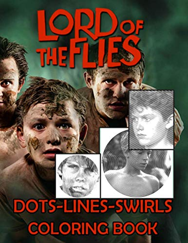 Lord Of The Flies Dots Lines Swirls Coloring Book: Lord Of The Flies Adult Color Dots Lines Swirls Activity Books