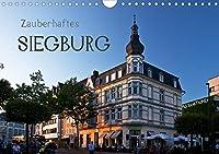 Zauberhaftes SIEGBURG (Wandkalender 2021 DIN A4 quer): Siegburg - Leben am Fue des Vulkans (Monatskalender, 14 Seiten )