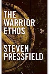 The Warrior Ethos Kindle Edition