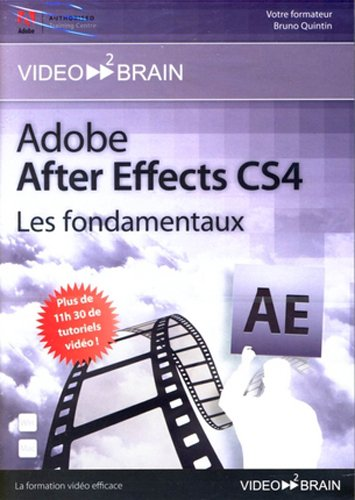 Adobe After Effects CS4: Les fondamentaux (Bruno Quintin)