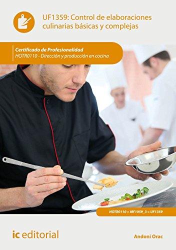 Control de elaboraciones culinarias básicas y complejas. HOTR0110 - Dirección y producción en cocina