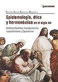 Epistemología, ética y hermenéutica en el siglo XXI