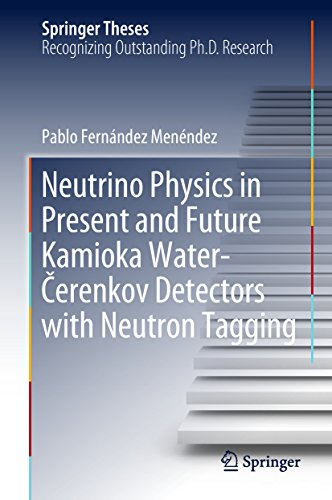Neutrino Physics in Present and Future Kamioka Water‐Čerenkov Detectors with Neutron Tagging (Springer Theses) (English Edition)