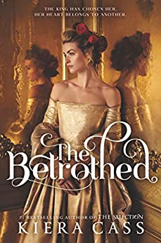 The Betrothed by [Kiera Cass]