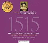 Mouton: 1515 - Sacred Works by Ensemble Clement Janequin