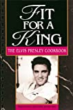 Fit For A King: The Elvis Presley Cookbook (English Edition)