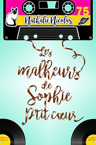 Les malheurs de Sophie P'tit coeur (French Edition)