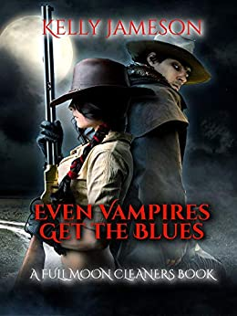 Even Vampires Get the Blues: A Full Moon Cleaners Book (#2) by [Kelly Jameson]