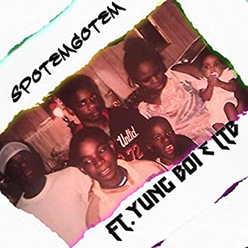 SpotEmGotEm (feat. YungBoi & Lawrence the Bully)
