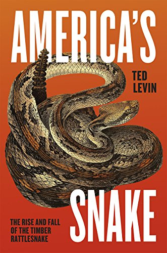 Americas Snake: The Rise and Fall of the Timber Rattlesnake