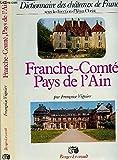 Dictionnaire des châteaux de France - Ain, Doubs, Haute-Saône, Jura