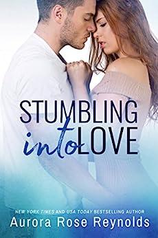 Stumbling Into Love (Fluke My Life Book 2) by [Aurora Rose Reynolds]