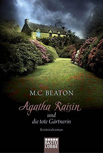 Agatha Raisin und die tote Gärtnerin: Kriminalroman (Agatha Raisin Mysteries, Band 3)