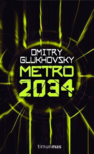 Metro 2034 (Biblioteca Dmitry Glukh…