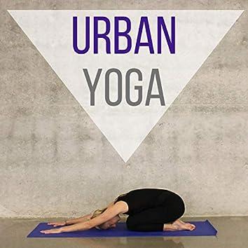 Urban Yoga - Moderne New Age Musik, für Yoga Praxis, Pilates Unterricht und Trainingseinheiten