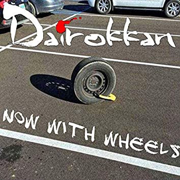 Now with Wheels