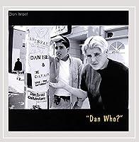 Dan Who?